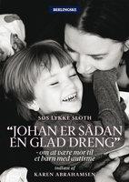 Johan er sådan en glad dreng - Søs Lykke Sloth