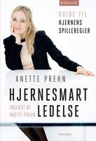 Hjernesmart ledelse - Anette Prehn