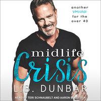 Midlife Crisis - L.B. Dunbar