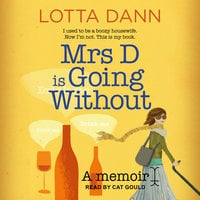 Mrs D is Going Without - Lotta Dann