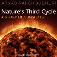 Nature's Third Cycle - Arnab Rai Choudhuri