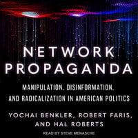 Network Propaganda - Yochai Benkler, Robert Faris, Hal Roberts