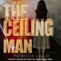 The Ceiling Man - Patricia Lillie