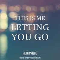 This is Me Letting You Go - Heidi Priebe