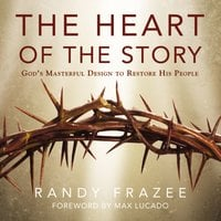 The Heart of the Story - Randy Frazee