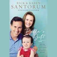 Bella's Gift - Rick Santorum, Karen Santorum