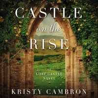 Castle on the Rise - Kristy Cambron