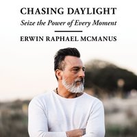 Chasing Daylight - Erwin Raphael McManus