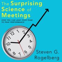 The Surprising Science of Meetings - Steven G. Rogelberg