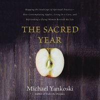 The Sacred Year - Mike Yankoski