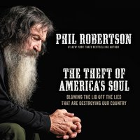 The Theft of America's Soul - Phil Robertson