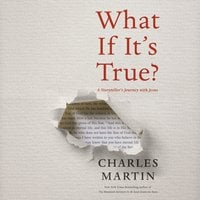 What If It's True? - Charles Martin