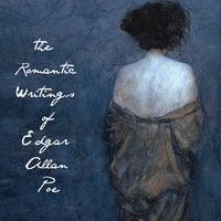 The Romantic Writings of Edgar Allan Poe - Edgar Allan Poe