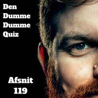 Afsnit 119: Ane Høgsberg og Rasmus Søndergaard - Den Dumme Dumme Quiz