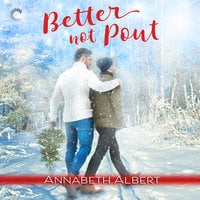 Better Not Pout - Annabeth Albert