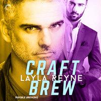 Craft Brew - Layla Reyne