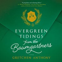 Evergreen Tidings from the Baumgartners - Gretchen Anthony