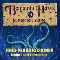 Benjamin Hawk ja merten aave - JP Koskinen
