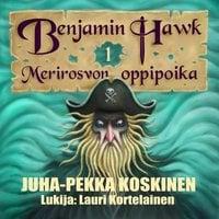 Benjamin Hawk – Merirosvon oppipoika - JP Koskinen,Juha-Pekka Koskinen