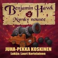 Benjamin Hawk – Myrsky nousee - JP Koskinen,Juha-Pekka Koskinen