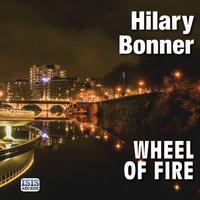 Wheel of Fire - Hilary Bonner