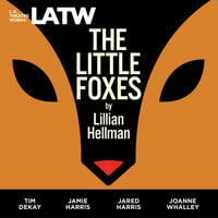 The Little Foxes - Lillian Hellman