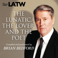 The Lunatic, the Lover, and the Poet - Brian Bedford