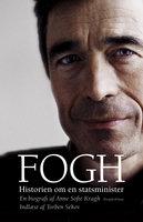 Fogh - Historien om en statsminister - Anne Sofie Kragh