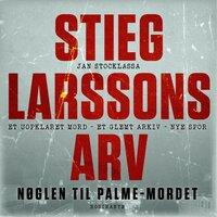 Stieg Larssons arv - Jan Stocklassa