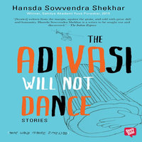 The Adivasi Will Not Dance - Hansda Sowvendra Shekhar