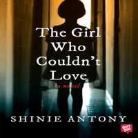 The Girl Who Couldn't Love - Shinie Antony