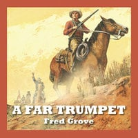 A Far Trumpet - Fred Grove