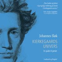 Kierkegaards univers. En guide til geniet - Johannes Sløk