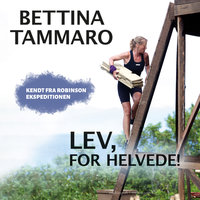 Lev, for helvede - Bettina Tammaro