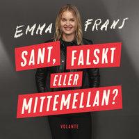 Sant, Falskt eller mittemellan - Emma Frans