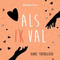 Als ik val - S01E01 - Anne Thorogood