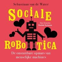 Sociale robotica - Sebastiaan van de Water