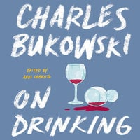 On Drinking - Charles Bukowski