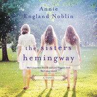 The Sisters Hemingway: A Novel - Annie England Noblin