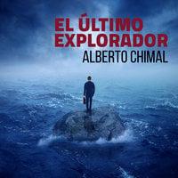 El último explorador - Alberto Chimal