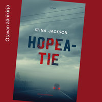 Hopeatie - Stina Jackson