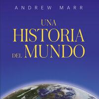 Una historia del mundo - Andrew Marr