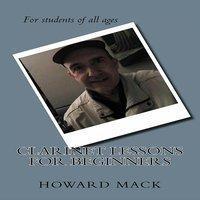 Clarinet Lessons for Beginners - Howard Mack