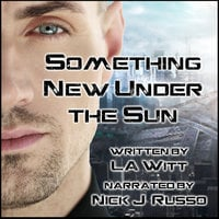 Something New Under the Sun - L.A. Witt