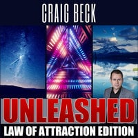 Unleashed: Law Of Attraction Edition - Craig Beck