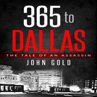 365 to Dallas - John C. Gold