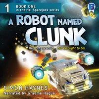 A Robot Named Clunk - Simon Haynes