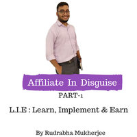 Affiliate In Disguise - Rudrabha Mukherjee