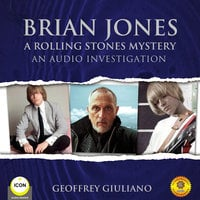 Brian Jones A Rolling Stones Mystery - An Audio Investigation - Geoffrey Giuliano