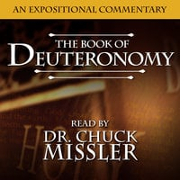 Deuteronomy: An Expositional Commentary - Chuck Missler